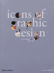 Icons of Graphic Design : Showcase of Innovative Designs - Heller, Steven