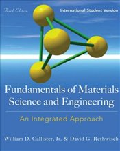 Fundamentals of Materials Science and Engineering 3E ISV : An Integrated Approach - Callister, William D.