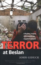 Terror At Beslan : Russian Tragedy With Lessons For Americas Schools  - Giduck, John