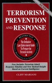 Terrorism Prevention and Response : Definitive Law Enforcement Guide to Prepare for Terrorist Ac - Mariani, Cliff