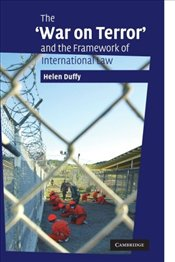 War on Terror and the Framework of International Law - Duffy, Helen