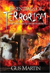 Essentials of Terrorism : Concepts and Controversies - Martin, Clarence Augustus