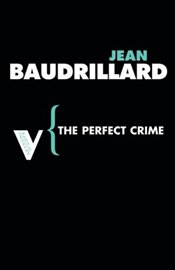 Perfect Crime - Baudrillard, Jean