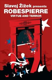 Robespierre : Virtue and Terror - Zizek, Slavoj