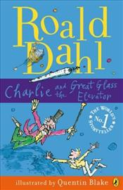 Charlie and the Great Glass Elevator - Dahl, Roald