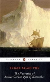 Narrative of Arthur Gordon Pym of Nantucket - Poe, Edgar Allan