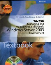 Managing and Maintaining a Microsoft Windows Server 2003 Environment (70-290) + Lab Manual -
