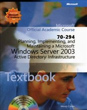 Planning, Implementing and Maintaining a Microsoft Windows Server 2003 Active Directory Infrastructu -