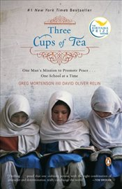 Three Cups of Tea : One Mans Mission to Promote Peace  - Mortenson, Greg