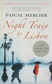 Night Train to Lisbon - Mercier, Pascal