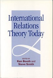 International Relations Theory Today - Booth, Ken