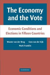 Economy and the Vote : Economic Conditions and Elections in Fifteen Countries - Brug, Wouter van der