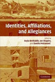 Identities, Affiliations and Allegiances - Benhabib, Sheila