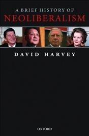 Brief History of Neoliberalism - Harvey, David