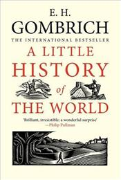 Little History of the World - Gombrich, Ernst H.