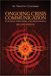 Ongoing Crisis Communication 2e : Planning, Managing, and Responding - Coombs, W. Timothy