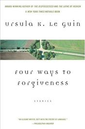 Four Ways to Forgiveness - Le Guin, Ursula K.