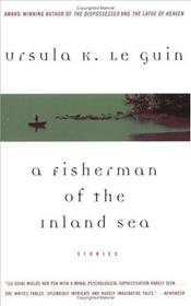 Fisherman of the Inland Sea - Le Guin, Ursula K.