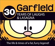 Garfield : 30 Years of Laughs & Lasagna : The Life and Times of a Fat, Furry Legend  - Davis, Jim