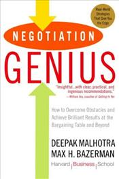 Negotiation Genius : How to Overcome Obstacles and Achieve Brilliant Results - Malhotra, Deepak