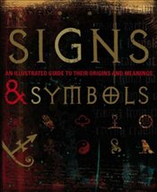 Signs and Symbols : Illustrated Guide to Their Origins and Meanings - Bruce Mitford, Miranda