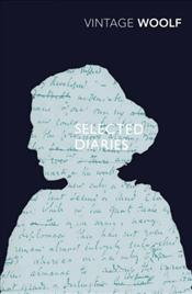 Selected Diaries - Woolf, Virginia
