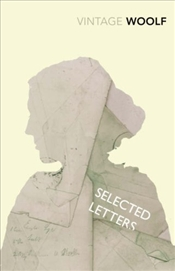 Selected Letters - Woolf, Virginia