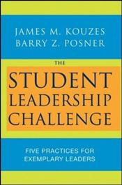 Student Leadership Challenge : Five Practices for Exemplary Leaders - Kouzes, James M.