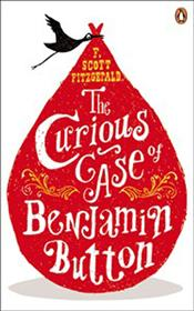 Curious Case of Benjamin Button and Two Other Stories - Fitzgerald, F. Scott