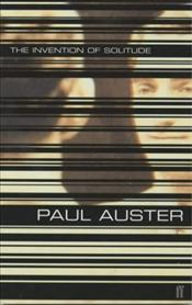 Invention of Solitude - Auster, Paul