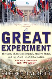 Great Experiment : Story of Ancient Empires, Modern States, and the Quest for a Global Nation - TALBOTT, STROBE