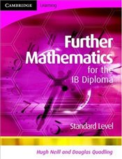Further Mathematics for the IB Diploma Standard Level (International Baccalaureate) - Neill, Hugh