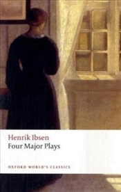 Four Major Plays : Dolls House/Ghosts/Hedda Gabler/Master Builder - Ibsen, Henrik