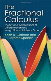 Fractional Calculus : Theory and Applications of Differentiation and Integration to Arbitrary Order - Oldham, Keith B.