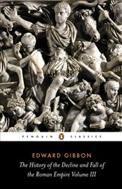 Decline and Fall of the Roman Empire Vol.3 - Gibbon, Edward