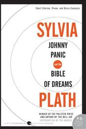 Johnny Panic and the Bible of Dreams - Plath, Sylvia