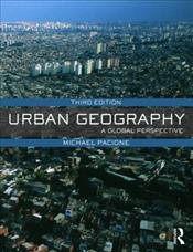 Urban Geography 3e : Global Perspective - Pacione, Michael