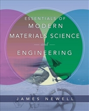 Essentials of Modern Materials Science and Engineering - Newell, James