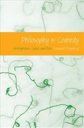 Philosophy and Comedy : Aristophanes, Logos, and Eros - Freydberg, Bernard
