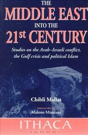 Middle East into the Twenty-first Century : Studies on the Arab-Israeli Conflict, the Gulf Crisis an - Mallat, Chibli