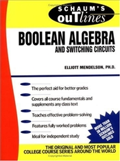 Schaums Outline Of Boolean Algebra and Switching Circuits - Mendelson, Elliott