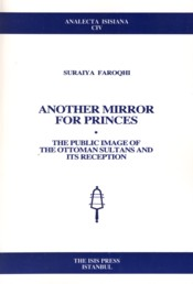 Another Mirror for Princes - Faroqhi, Suraiya