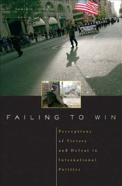 Failing to Win : Perceptions of Victory and Defeat in International Politics - Johnson, Dominic D. P.