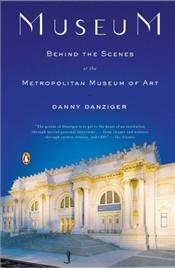 Museum : Behind the Scenes at the Metropolitan Museum of Art - Danziger, Danny