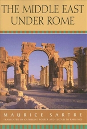 Middle East Under Rome - Sartre, Maurice