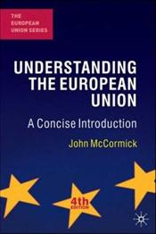 Understanding the European Union 4e Revised : A Concise Introduction - McCormick, John P.