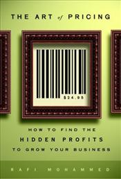 Art of Pricing : How to Find the Hidden Profits to Grow Your Business  - Mohammed, Rafi