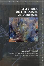 Reflections on Literature and Culture - Arendt, Hannah