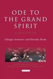 Ode to the Grand Spirit : A Dialogue - Aytmatov, Cengiz