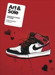 Art and Sole : Contemporary Sneaker Art and Design - Gale, Nathan